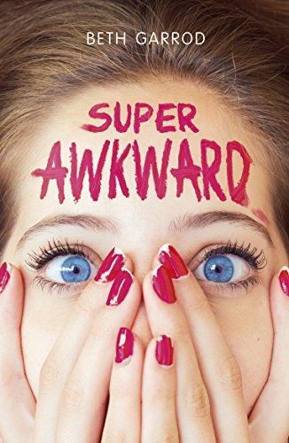 Super Awkward (English Edition) por Beth Garrod