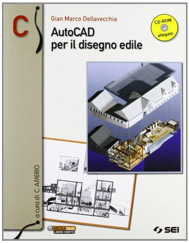 AutoCAD per il disegno edile. Vol. C. Per le Scuole superiori. Con CD-ROM. Con espansione online