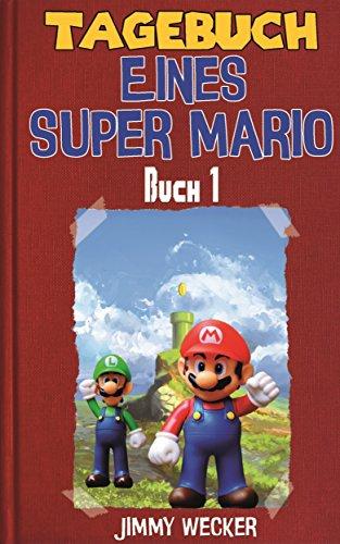 Tagebuch eines Super Mario: Buch 1