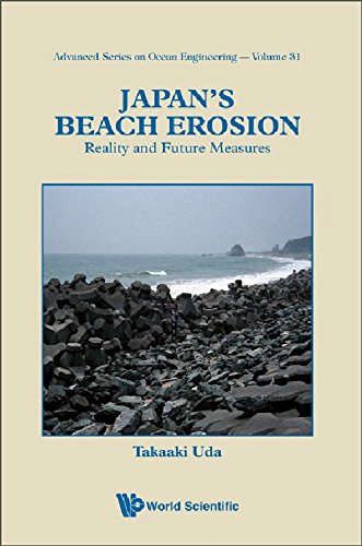Japan's Beach Erosion: Reality And Future Measures: 31 (Advanced Series On Ocean Engineering)