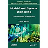 Model Based Systems Engineering: Fundamentals and Methods