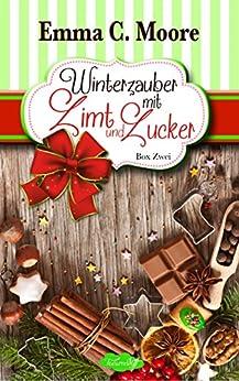Winterzauber mit Zimt und Zucker (Bundle Zuckergussgeschichten 5-7): Tennessee Storys  (German Edition) by [Moore, Emma C. ]