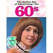 Ads of the 60s - The Golden Age of Advertising: 25 Jahre TASCHEN (Taschen 25. Aniversario)