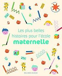 Les plus belles histoires pour l'école maternelle