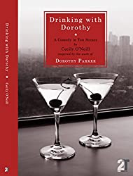 Drinking with Dorothy: A Comedy in Ten Scenes
