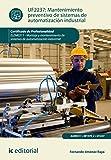 Mantenimiento preventivo de sistemas de automatización industrial....