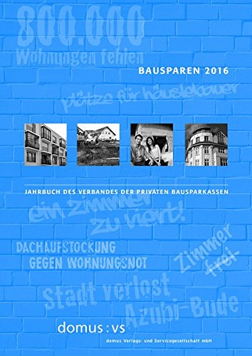 Bausparen 2016: Jahrbuch des Verbandes der Privaten Bausparkassen