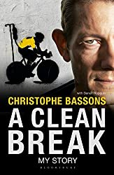 A Clean Break: My Story by Christophe Bassons (2015-05-07)