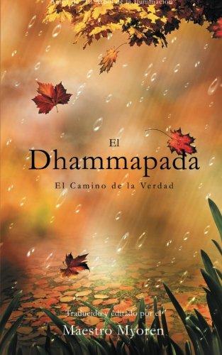 El Dhammapada: El Camino de la Verdad por Myoren
