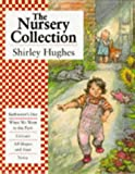 The Nursery Collection (Bathwater's Hot; When We Went to the Park; Colours; All Shapes and Sizes; Noisy by Shirley Hughes (5-May-1994) Hardcover