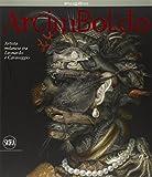 Arcimboldo. Artista milanese tra Leonardo e Caravaggio. Ediz. illustrata