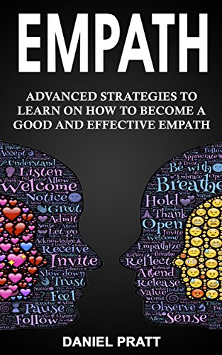 Empath: Advanced Strategies to Learn on How to become a Good and Effective Empath (English Edition) por Daniel Pratt
