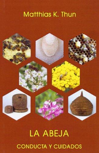La abeja: conducta y cuidados por Matthias K. Thun