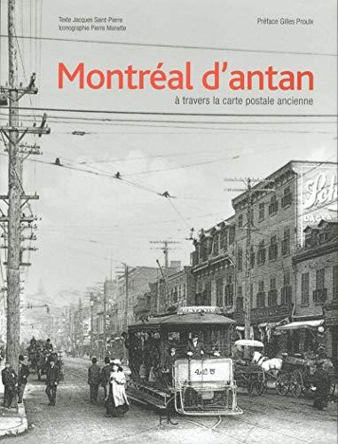 Montréal d'antan à travers la carte postale ancienne par Collectif