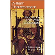 Rey Ricardo II de Inglaterra: Traducción en Verso por Santiago Sevilla (Spanish Edition)