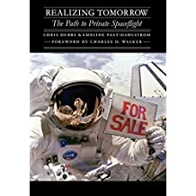 Realizing Tomorrow: The Path to Private Spaceflight (Outward Odyssey: A People's History of S)