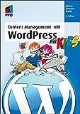 Content Management mit WordPress für Kids (mitp für Kids)