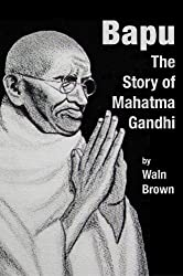 Bapu: The Story of Mahatma Gandhi (HeRose & SheRose Book 12) (English Edition)