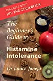 The Beginner's Guide to Histamine Intolerance (The Beginner's Guides)