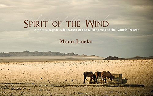 Spirit of the Wind: A Photographic Celebration of the Wild Horses of the Namib Desert por Miona Janeke