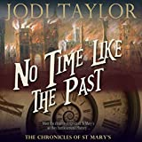 No Time Like the Past: The Chronicles of St. Mary, Book 5