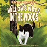 Willow's Walk in the Woods: Volume 3 (Willow and Coco Children's Series)