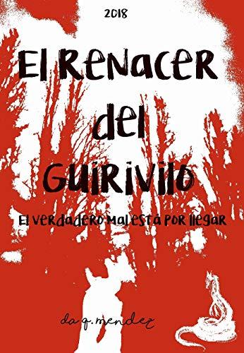 El renacer del Guirivilo: El verdadero mal está por llegar por Diego Antonio Quezada Mendez