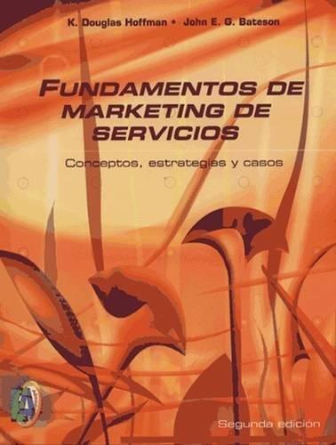 FUNDAMENTOS DE MARKETING DE SERVICIOS. CONCEPTOS, ESTRATEGIAS Y CASOS