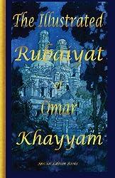 The Illustrated Rubaiyat of Omar Khayyam: Special Edition