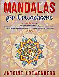 Mandalas für Erwachsene: Das große Mandala Malbuch Die besten Mandala Vorlagen zum ausmalen! Malbuch für Erwachsene mit über 50 verschiedenen Mandalamotiven zur Entspannung und zum Stressabbau