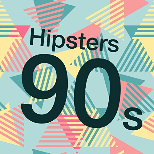 Hipsters 90s [Explicit]