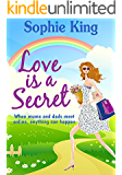 Love is a Secret: (previously published as Mums@Home)