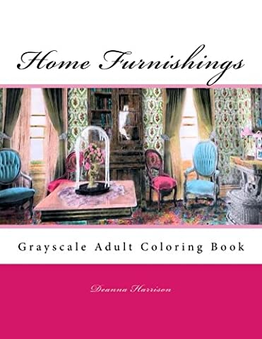 Home Furnishings: Grayscale Adult Coloring Book