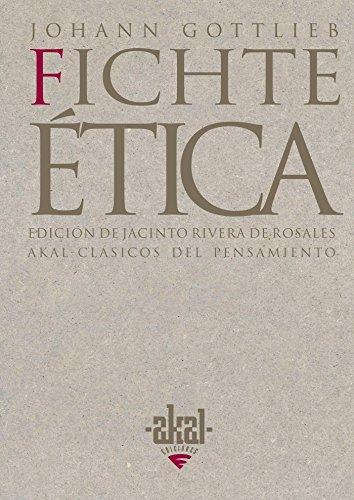 Ética (Fichte) (Clásicos del pensamiento) por Johann Gottlieb Fichte