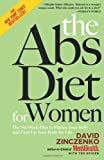 ABS Diet for Women: The Six-Week Plan to Flatten Your Belly and Firm Up Your Body for Life