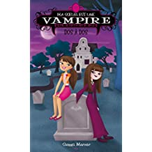 Ma soeur est une vampire: Dos à dos (Ma sœur est une vampire t. 9) (French Edition)