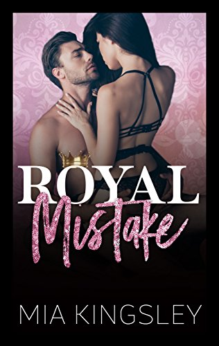 Royal Mistake (Royal Daddies 4) Daddy Sterne