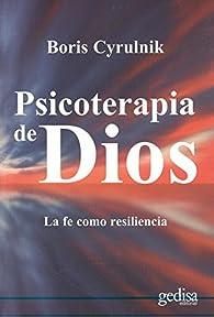 Psicoterapia de Dios par Boris Cyrulnik