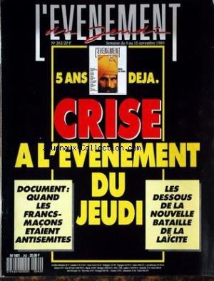 EVENEMENT DU JEUDI (L') [No 262] du 09/11/1989 - 5 ANS DEJA - CRISE A L'EVENEMENT DU JEUDI - LES FRANCS-MACONS ETAIET ANTISEMITES - LES DESOUS DE LA NOUVELLE BATAILLE DE LA LAICITE.