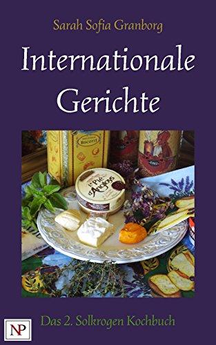 Internationale Gerichte und Reiseerinnerungen (Das Solkrogen Kochbuch 2)