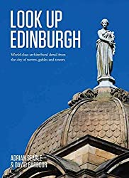 [(Look Up Edinburgh : World-Class Architectural Heritage That's Hidden in Plain Sight)] [By (author) Adrian Searle ] published on (February, 2015)