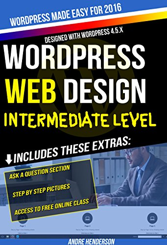 Made Easy: Intermediate Level - (Part II of Wordpress Made Easy Series): Designed with the latest version of WordPress 4.5.3 - (Intermediate ... includes bonus material (English Edition) ()