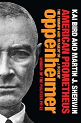 American Prometheus: The Triumph and Tragedy of J. Robert Oppenheimer by Kai Bird (2008-01-01)