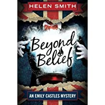 Beyond Belief (Emily Castles Mysteries) by Helen Smith (2014-01-28)