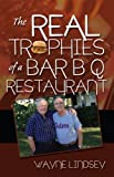 The Real Trophies of a Bar B Q Restaurant