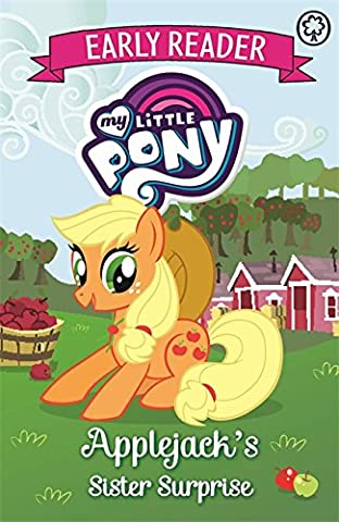 Applejack's Sister Surprise: Book 4 (My Little Pony Early Reader)