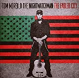 Songtexte von Tom Morello: The Nightwatchman - The Fabled City