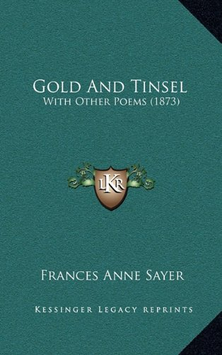 Gold and Tinsel: With Other Poems (1873)