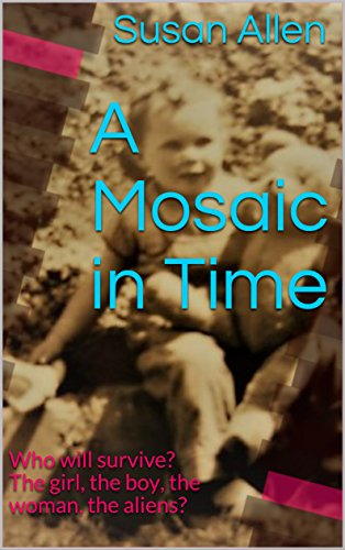 A Mosaic in Time: Who will survive? The girl, the boy, the woman, the aliens?