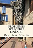 Problèmes d'algèbre linéaire